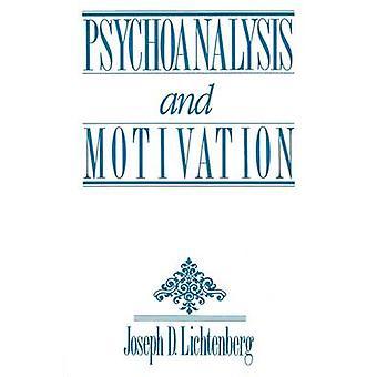 Psychoanalysis and Motivation by Lichtenberg & Joseph