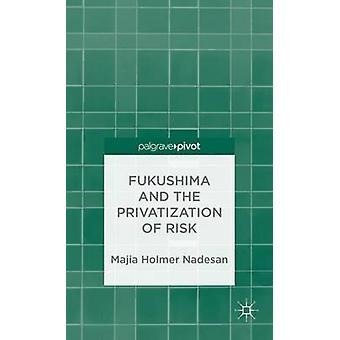 Fukushima och privatisering av Risk av Nadesan & Majia Holmer