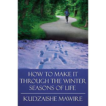 How to Make It Through the Winter Seasons of Life by Mawire & Kudzaishe