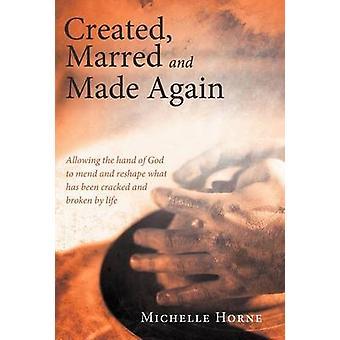 Luotu marred ja teki jälleen salliminen Jumalan käsi korjata ja muotoilla mitä on säröillä ja Broken Life on Horne & Michelle