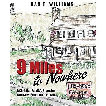 9 Miles to Nowhere par Williams & Dan T.