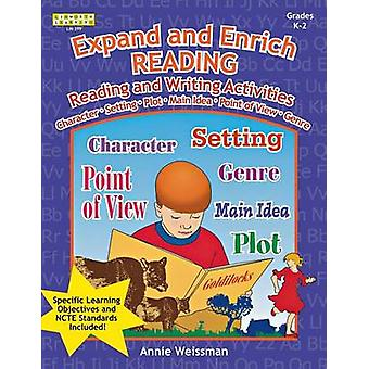 Expand and Enrich Reading Reading and Writing Activities Grades K2 by Weissman & Annie