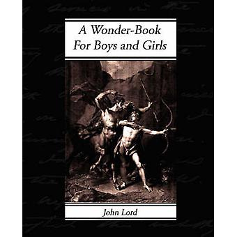 A WonderBook  For Boys and Girls by Hawthorne & Nathaniel