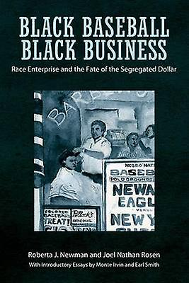noir Baseball noir Business Race Enterprise and the Fate of the Segregated Dollar by Newhomme & Roberta J.