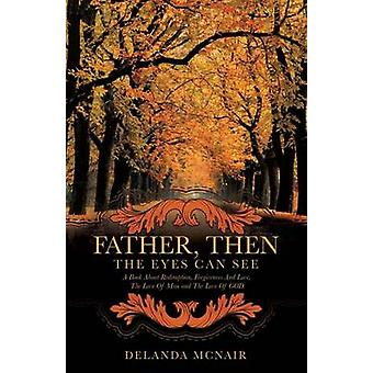 Father Then the Eyes Can See by McNair & Delanda