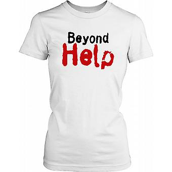 Beyond Help - Funny Quote Ladies T Shirt