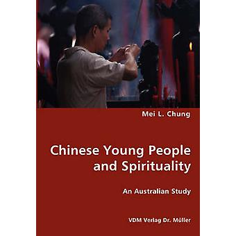Chinese Young People and Spirituality by Chung & Mei L.