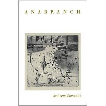 Anabranch by Andrew Zawacki - 9780819567017 Book
