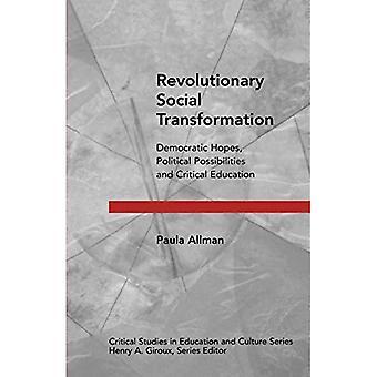 Revolution ära social Transformation: demokratiska förhoppningar, politiska möjligheter och kritisk utbildning (kritiska studier i utbildning & Culture)