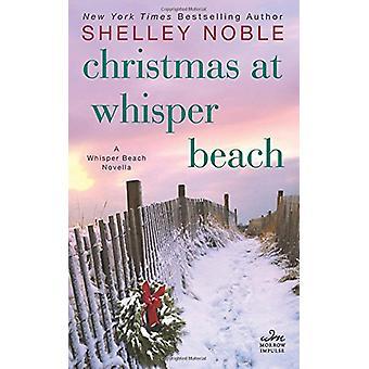 Christmas at Whisper Beach - A Whisper Beach Novella by Shelley Noble