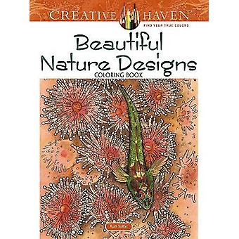 Creative Haven Beautiful Nature Designs Coloring Book by Creative Hav