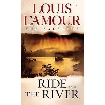 Ride the River by Louis L'Amour - 9780553276831 Book