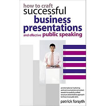 How to Craft Successful Business Presentations by Patrick Forsyth - 9