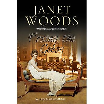 Foxing the Geese - A Regency Romance by Janet Woods - 9780727894793 Bo