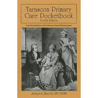 Tarascon Primary Care Pocketbook (4th Revised edition) by Joseph S. E