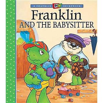 Franklin and the Babysitter by Sharon Jennings - Paulette Bourgeois -