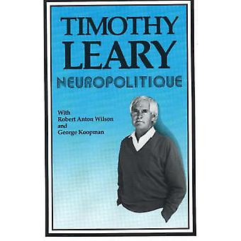 Neuropolitique (2nd Revised edition) by Timothy Leary - 9781561840120