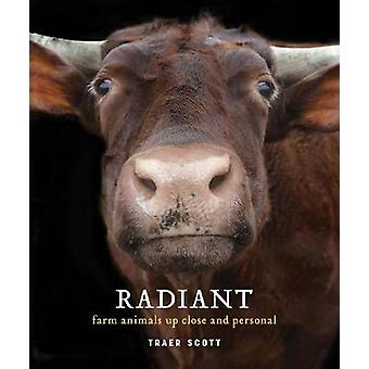 Radiant - Farm Animals Up Close and Personal by Radiant - Farm Animals