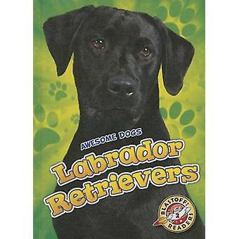 Labrador Retrievers by Chris Bowman - 9781626172425 Book