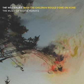 Vestenvindsbæltet - ønsker børn ville komme på Home: musik af [CD] USA import