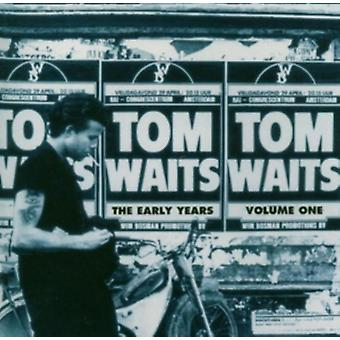 The Early Years: Volume One by Tom Waits