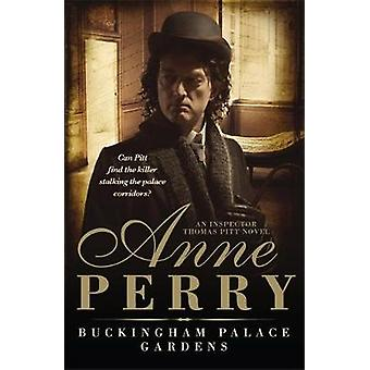 Buckingham Palace Gardens Thomas Pitt Mystery Book 25 by Anne Perry