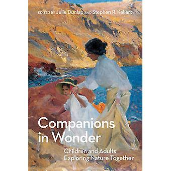 Companions in Wonder - Children and Adults Exploring Nature Together b