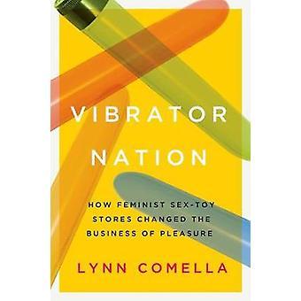 Vibrator Nation - hvordan Feminist Sex-legetøj Stores ændret virksomhed
