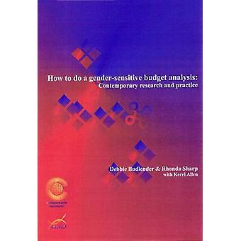 How to Do Gender Sensitive Budget Analysis - Contemporary Research and