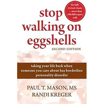 Stop Walking on Eggshells - Taking Your Life Back When Someone You Car
