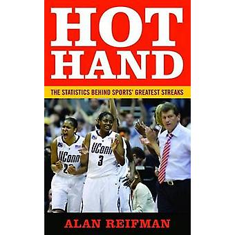 Hot Hand - The Statistics Behind Sports' Greatest Streaks by Kristian