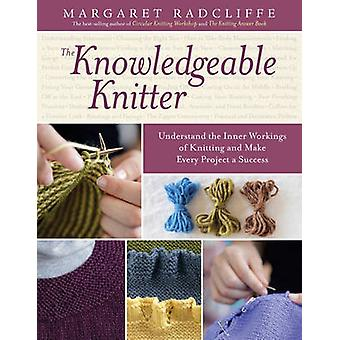 The Knowledgeable Knitter by Margaret Radcliffe - 9781612120409 Book