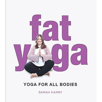 Fat Yoga by Sarah Harry - 9781742579313 Book