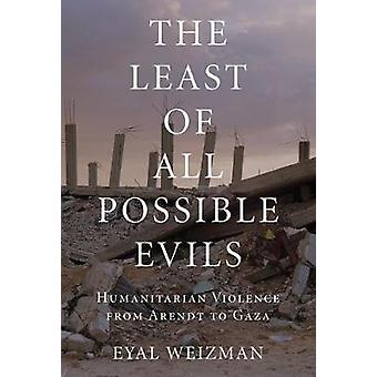 The Least of All Possible Evils - A Short History of Humanitarian Viol