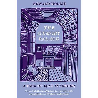 El Palacio de la memoria - un libro de interiores perdidas por Edward Hollis - 978184