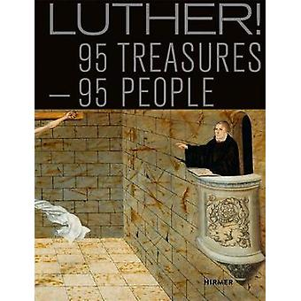 Luther! - 95 Treasures - 95 People by Mirko Gutjahr - Benjamin Hasselh