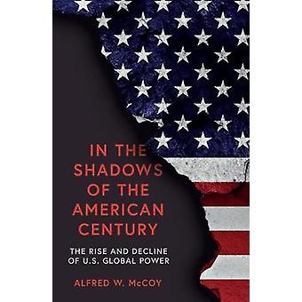 I skuggan av det amerikanska århundradet - uppgång och nedgång för USA Gl