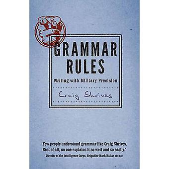 Grammatik - schreiben mit militärischer Präzision von Craig Shrives - 978
