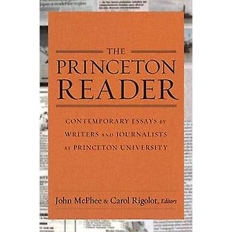 The Princeton Reader - Contemporary Essays by Writers and Journalists