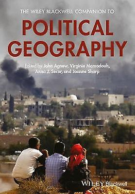 The Wiley noirwell Companion to Political Geography by John A. Agnew