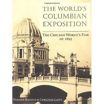 Die World Columbian Exposition: der Chicago Weltausstellung von 1893