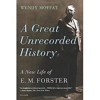 Une grande histoire mais non enregistrée: Une nouvelle vie de E.M. Forster