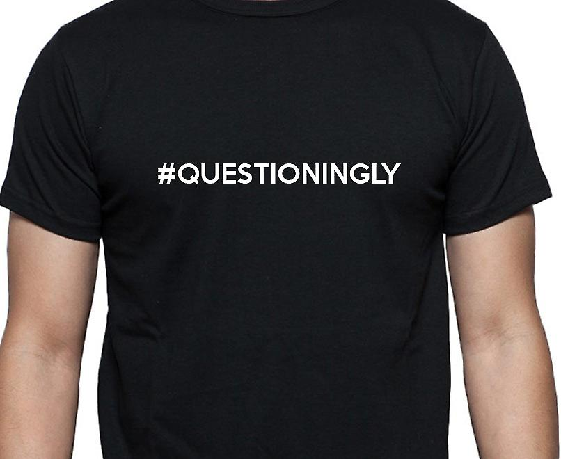 #Questioningly Hashag Questioningly Black Hand Printed T shirt