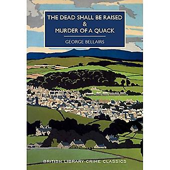Die Toten werden erhaben und Mord an einem Quack (British Library Crime Classics)