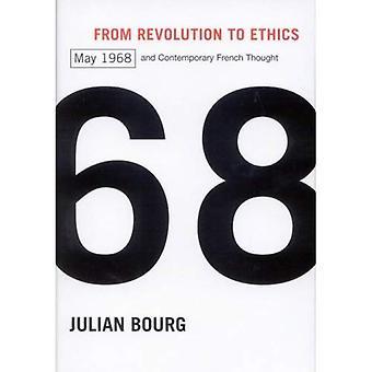 De la révolution à l'éthique: mai 1968 et contemporain Français pensée