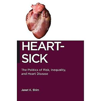 Heart-Sick: The Politics of Risk, Inequality, and Heart Disease (Biopolitics)