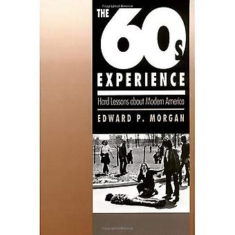 The Sixties Experience: Hard Lessons About Modern America