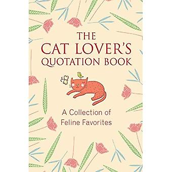 The Cat Lover's Quotation Book: A Collection of Feline Favorites (Little Book. Big Idea.)
