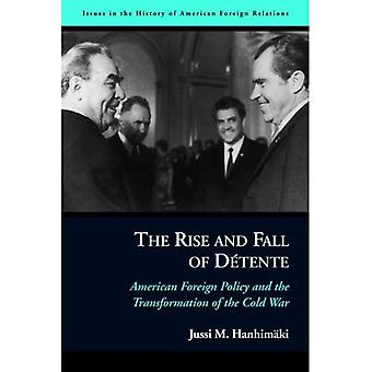The Rise and Fall of D?tente: American Foreign Policy and the Transformation of the Cold War