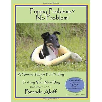 Puppy Problems? No Problem!: A Survival Guide for Finding and Training Your New Dog [With DVD]